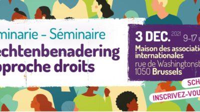 Séminaire approche droits / seminarie Rechtenbenadering